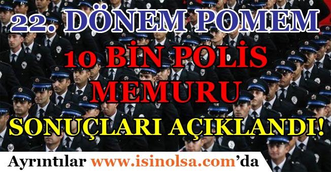 22. Dönem POMEM 10 Bin Polis Memuru Sonuçları Açıklandı