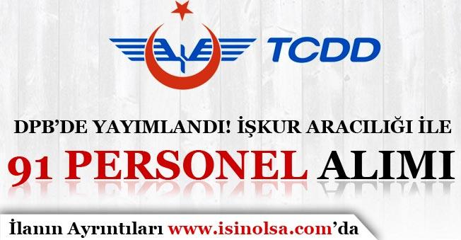 DPB'de Yayımlandı! TCDD İŞKUR Aracılığı İle 91 Kamu Personeli Alıyor