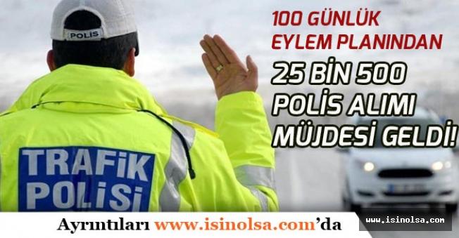 Emniyet Genel Müdürlüğüne 25 Bin 500 Polis Alımı Müjdesi Geldi!
