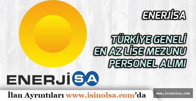 Enerjisa Türkiye Geneli En Az Lise Mezunu Çok Sayıda Personel Alımı Yapacak!