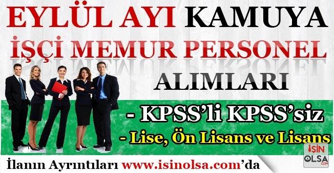 Eylül Ayı Kamuya İşçi Memur Personel Alımları! KPSS'li ve KPSS'siz ( Lise, Ön Lisans ve Lisans )