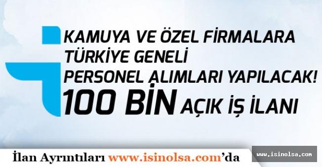 İŞKUR Türkiye Geneli 100 Bin Personel, İşçi ve Memur Alımı Yapacak!