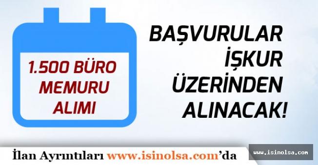 İŞKUR Türkiye Geneli 1.500 Büro Memuru Alımı Yapacak!