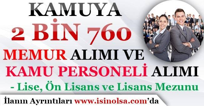 Kamuya 2 Bin 760 Memur Alımı ve Kamu Personeli Alım İlanı Yayımlandı! Lise, Ön Lisans ve Lisans