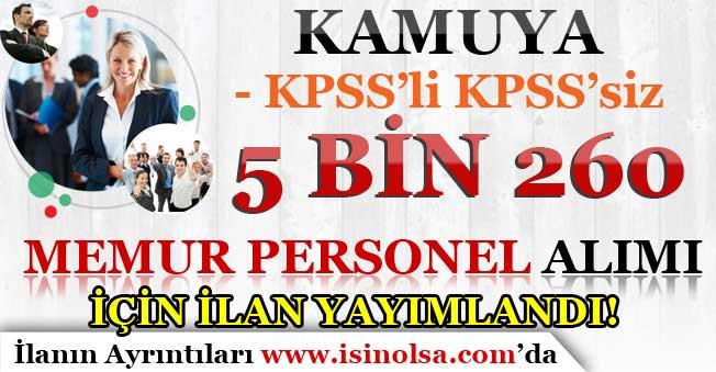 Kamuya KPSS'li KPSS'siz 5 Bin 260 Memur Personel Alım İlanı Yayımlandı!