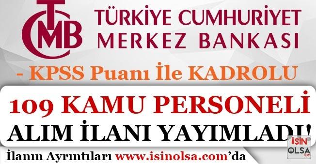 Merkez Bankası KPSS Puanı İle 109 Kadrolu Kamu Personeli Alımı Yapıyor
