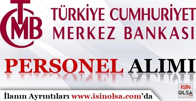 Merkez Bankası KPSS Puanını Dikkate Alarak Açık Pozisyonlara Personel Alıyor