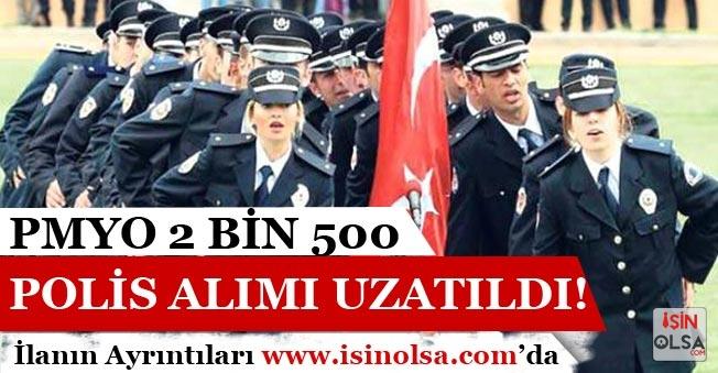 PMYO 2 Bin 500 Polis Memuru Alım Başvuruları Uzatıldı