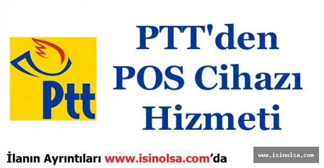 PTT'den POS Cihazı Hizmeti