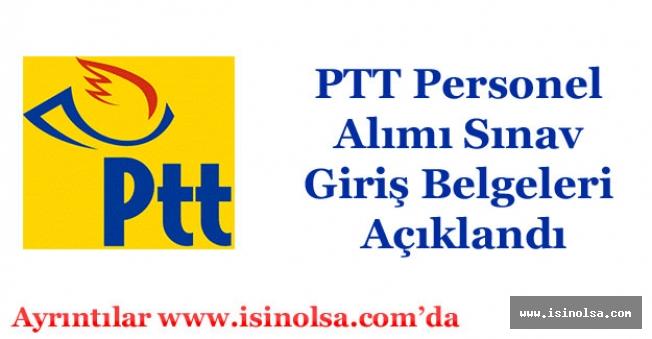 PTT Personel Alımı Sınav Giriş Belgeleri Açıklandı