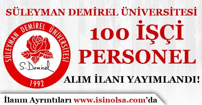 Süleyman Demirel Üniversitesi 100 İşçi Personel Alım İlanı Yayımladı!