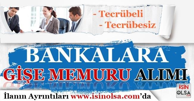 Türkiye Geneli Bankalara Gişe Memuru Alınıyor! Tecrübeli veya Tecrübesiz