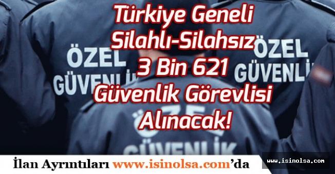 Türkiye Geneli Silahlı-Silahsız 3 Bin 621 Güvenlik Görevlisi Alınacak!