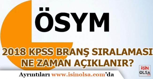 2018 KPSS Sınavı Branş Sıralaması Açıklanması Bekleniyor!