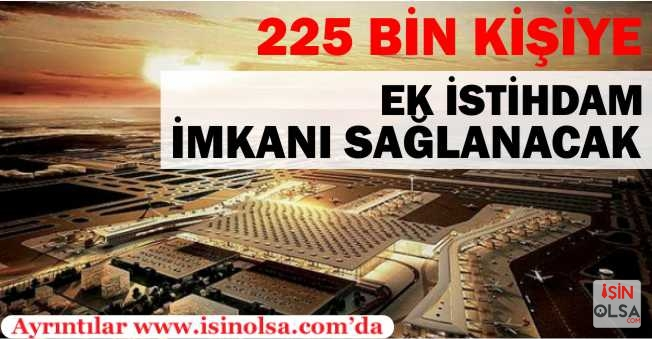225 Bin Kişiye İstihdam Fırsatı Geliyor