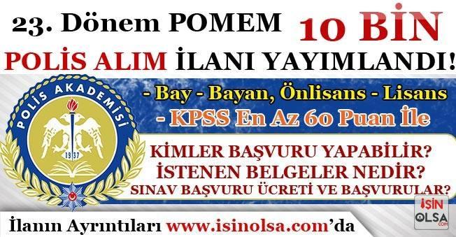 23. Dönem POMEM 10 Bin Polis Alımı İlanı Yayımlandı! Başvuru Şartları ve Alım Kontenjanı?