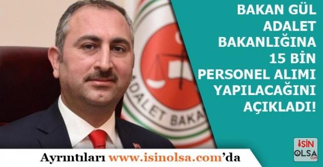 Adalet Bakanı Abdülhamit Gül 15 Bin Memur Alımı Müjdesi Verdi!
