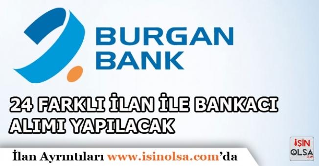 Burgan Bank 24 Farklı Pozisyonda Bankacı Alım İlanı Yayımladı