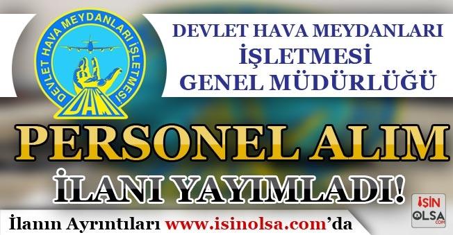 Devlet Hava Meydanları ( DHMİ ) 120 Kamu Personeli Alım İlanı Yayımlandı!