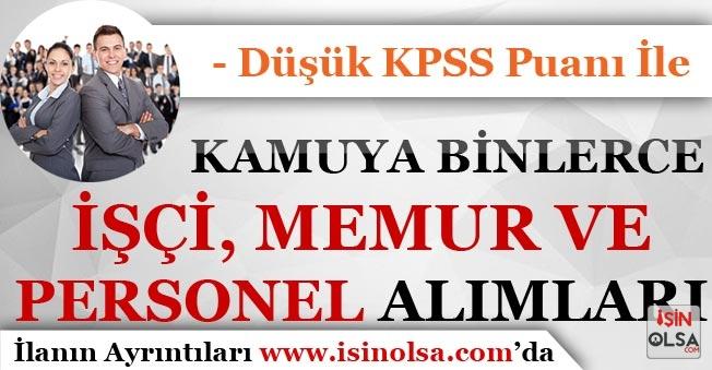 Düşük KPSS Puanı İle Kamuya Binlerce İşçi Personel Memur Alımı Yapılıyor!