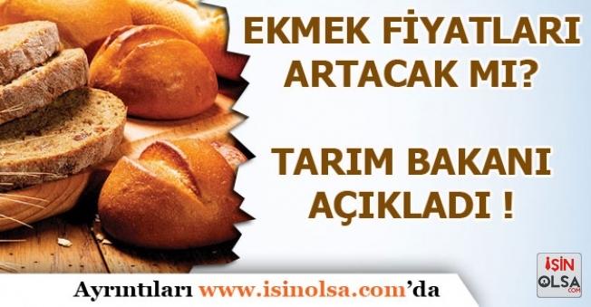 Ekmek Zammı Olacak mı? Tarım Bakanı Açıkladı!