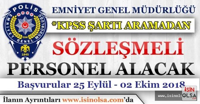 Emniyet Genel Müdürlüğü KPSS Şartı Olmadan Personel Alım İlanı Yayımlandı!