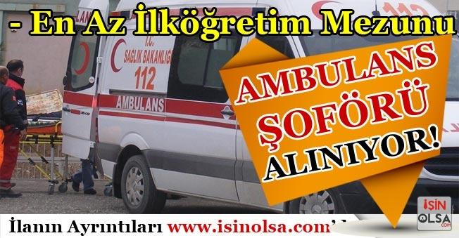 En Az İlköğretim Mezunu Bay Bayan Ambulans Şoförü Alımı Yapılıyor!