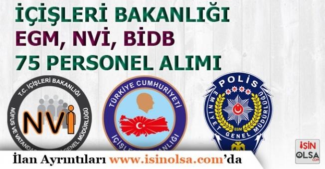 İçişleri Bakanlığı, NVİ, BİDB ve EGM'ye 75 Memur Personel Alınacak!