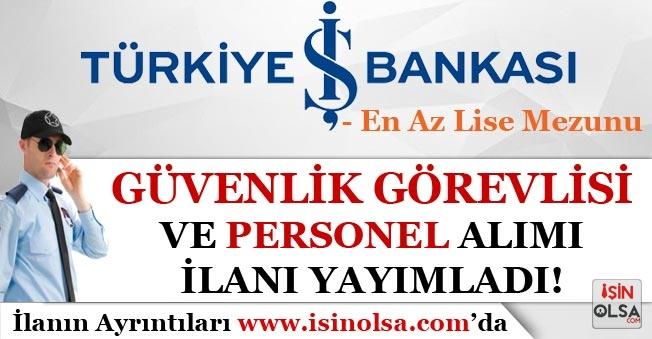 İş Bankası Eylül Ayı Güvenlik Görevlisi ve Personel Alımı İlanı Yayımladı! En Az Lise Mezunu