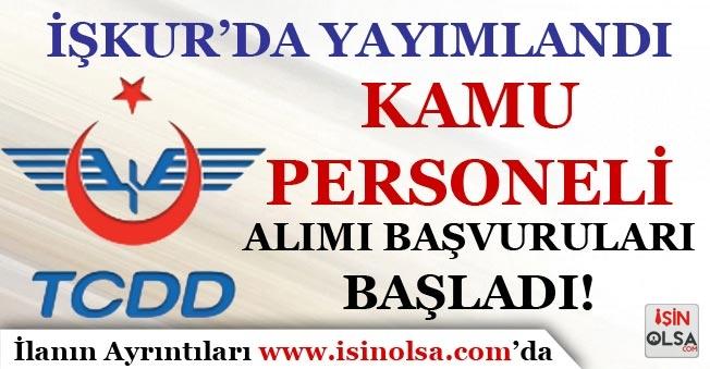 İŞKUR'da Yayımlandı! TCDD Kamu Personeli Alım Başvuruları Başladı!