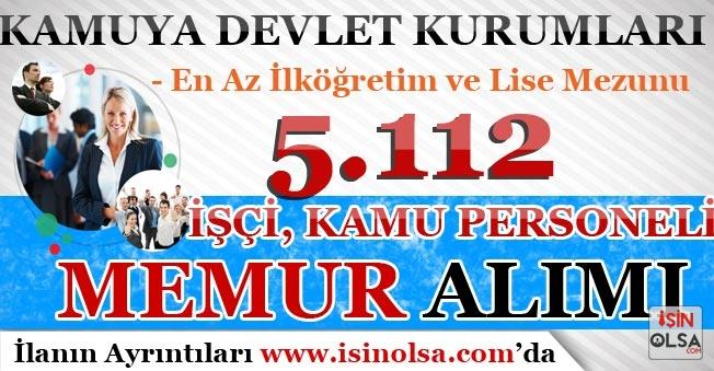 Kamuya Devlet Kurumları 5.112 İşçi, Kamu Personeli ve Memur Alımı Yapıyor! En Az İlköğretim ve Lise