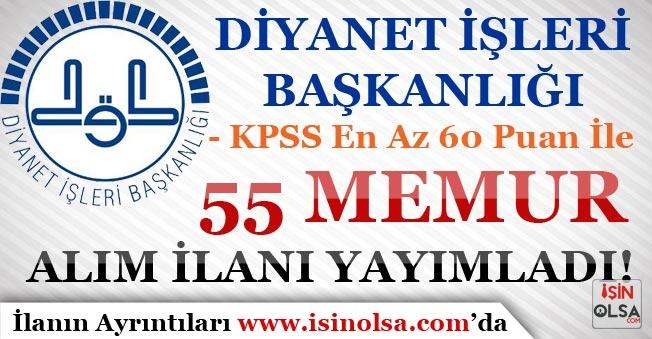 KPSS En Az 60 Puan İle Diyanet İşleri Başkanlığı ( DİB ) 55 Memur Alımı İlanı Yayımladı!
