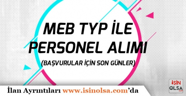 MEB TYP Kapsamında Personel Alımına Başvurular İçin Son Gün!