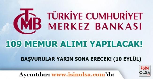 Merkez Bankası 109 Memur Alımına Başvurular Bitiyor!