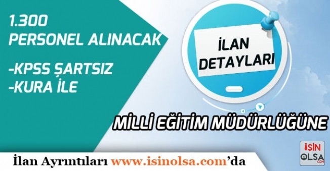 Milli Eğitim Müdürlüklerine 1.300 Personel Alınacak!