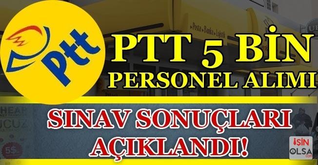 PTT 2018/1 5 Bin Personel Alımı Sınav Sonuçları Duyuruldu!