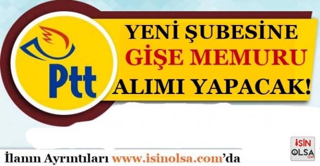 PTTnin Yeni Şubesine Gişe Memuru Alımı Yapılacak!