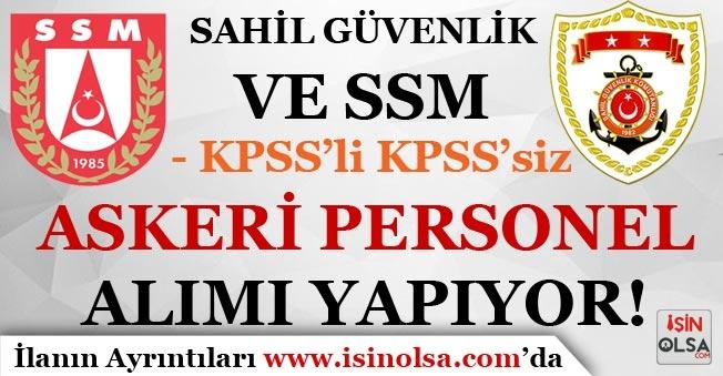 Sahil Güvenlik ve SSM Askeri Personel Alımı Yapıyor! KPSS'li KPSS'siz