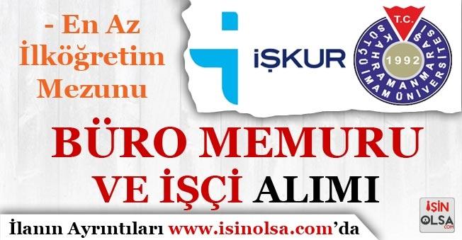 Sütçü İmam Üniversitesi 35 İşçi ve Büro Memuru Alımı İçin İŞKUR'da İlan Yayımladı!