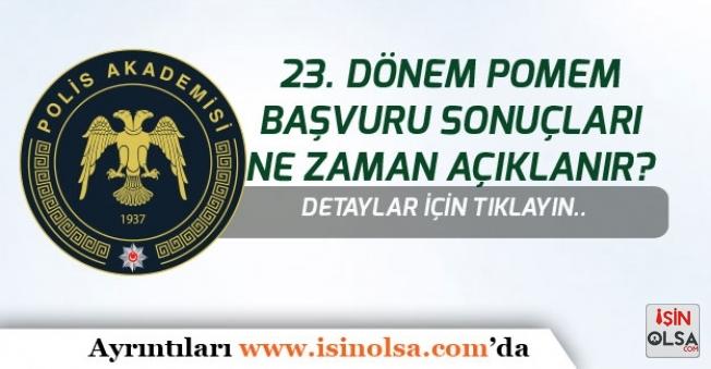 10 Bin Polis Alımı, 23. Dönem POMEM Sonuçları Ne Zaman Açıklanacak?