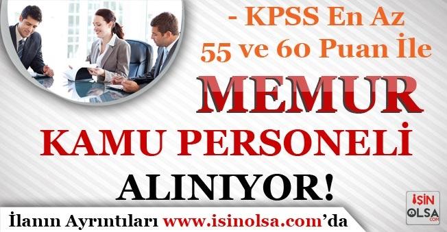 55 ve 60 KPSS Puanı İle Memur Alımı ve Kamu Personeli Alımı Yapılıyor