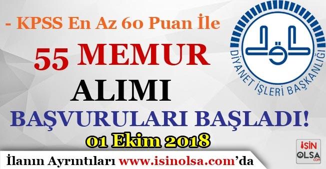 60 KPSS Puanı İle DİB 55 Memur Alımı Başvuruları Başladı! 01 Ekim 2018