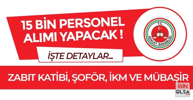 Adalet Bakanlığı 15 Bin Memur Alacak! (Zabıt Katibi, Mübaşir, Şoför ve İnfaz Koruma Memuru)