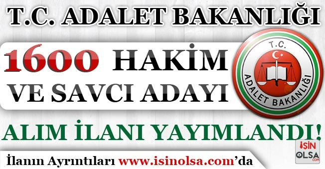 Adalet Bakanlığı 1600 Hakim ve Savcı Adayı Alım İlanı Yayımlandı!