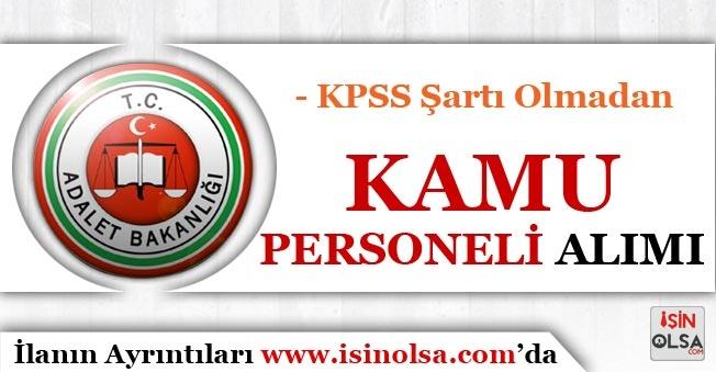 Adalet Bakanlığı Tarafından KPSS'siz Kamu Personeli Alımı