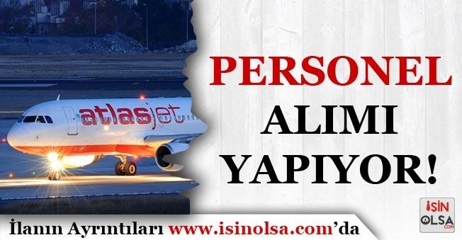 Atlasjet Hava Yolları Bünyesinde Çalışmak Üzere KPSS'siz Personel Alımı Yapıyor