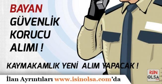 Bayan Güvenlik Korucu Personeli Alımı İçin Kaymaklık İlan Yayımladı!