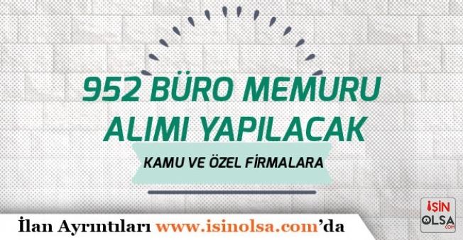 Büro Memuru Kadrosunda 952 Personel Alımı Yapılacak! Kamu ve Özel Firmalara