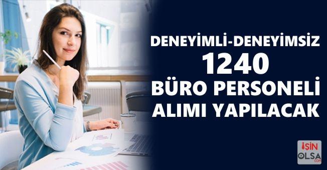 Deneyimli Deneyimsiz 1240 Büro Personeli Alımı Yapılacak