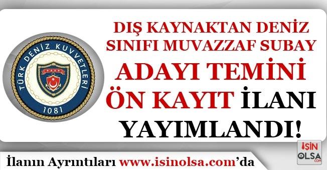 Deniz Kuvvetleri Komutanlığı Muvazzaf Subay Temin Ön Kayıt İlanı Yayımlandı.